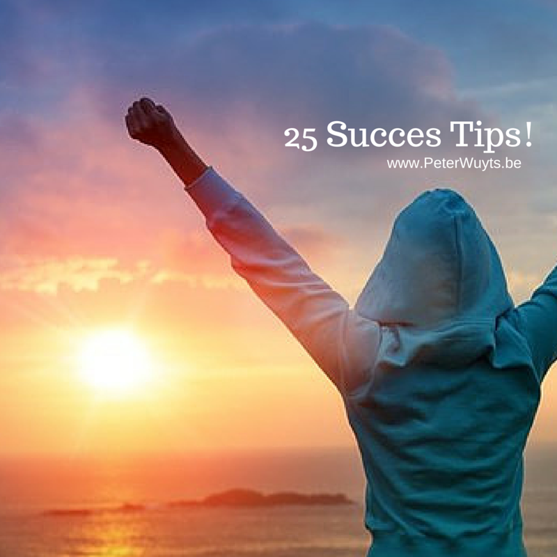 25 Succes Tips!